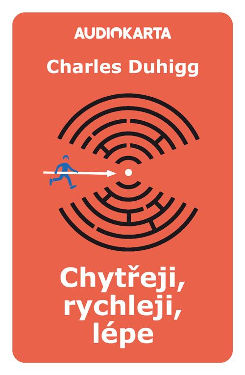 Chytřeji, rychleji, lépe (Charles Duhigg)